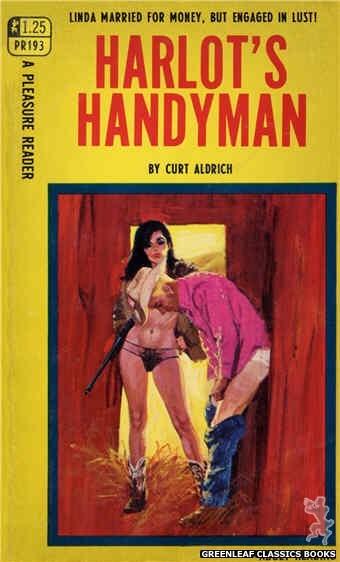 Pleasure Reader PR193 - Harlot's Handyman by Curt Aldrich, cover art by Robert Bonfils (1968)