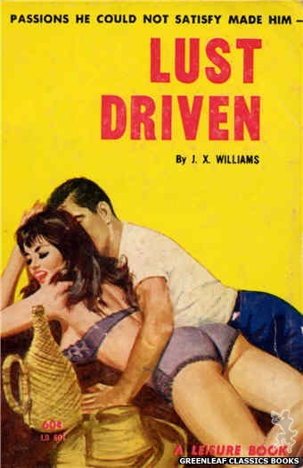 Leisure Books LB601 - Lust Driven by J.X. Williams, cover art by Unknown (1963)