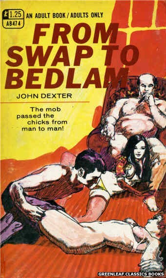 Adult Books AB474 - From Swap To Bedlam by John Dexter, cover art by Unknown (1969)