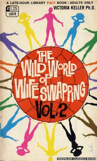 Late-Hour Library LL838 - The Wild World Of Wife Swapping Vol. 2 by Victoria Keller, Ph.D., cover art by Unknown (1969)