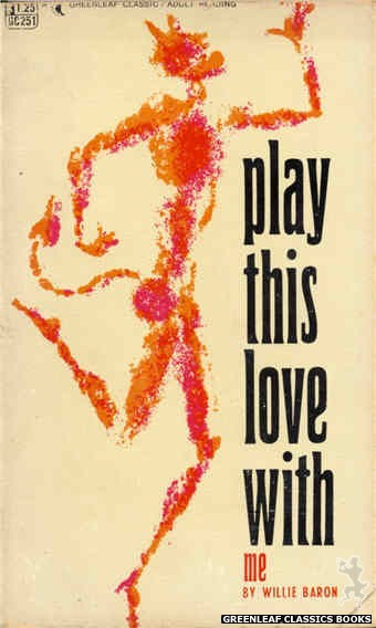 Greenleaf Classics GC251 - Play This Love With Me by Willie Baron, cover art by Unknown (1967)