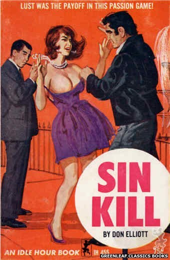 Idle Hour IH455 - Sin Kill by Don Elliott, cover art by Unknown (1965)