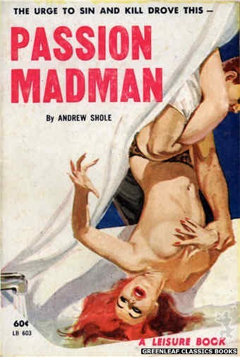 Leisure Books LB603 - Passion Madman by Andrew Shole, cover art by Robert Bonfils (1963)