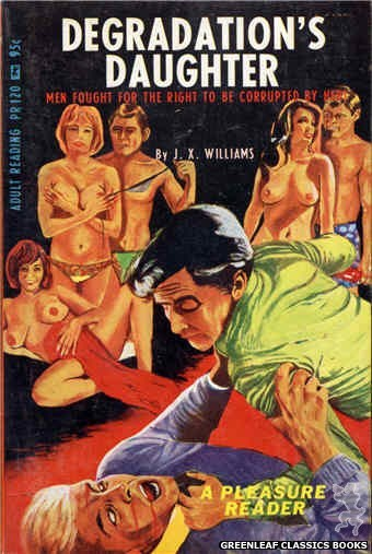 Pleasure Reader PR120 - Degradation's Daughter by J.X. Williams, cover art by Tomas Cannizarro (1967)