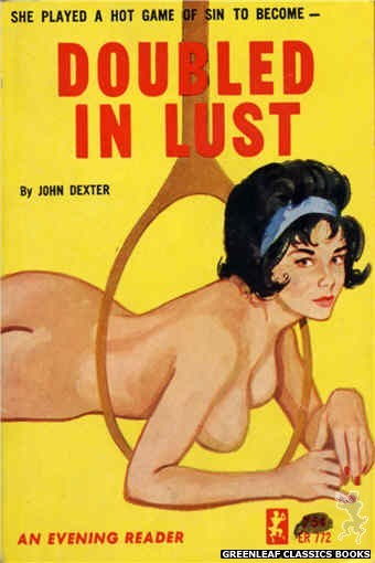 Evening Reader ER772 - Doubled in Lust by John Dexter, cover art by Unknown (1965)