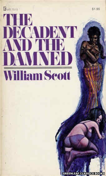 Midnight Reader 1974 MR7515 - The Decadent And The Damned by William Scott, cover art by Unknown (1974)