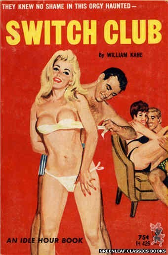Idle Hour IH426 - Switch Club by William Kane, cover art by Robert Bonfils (1964)