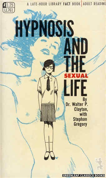 Late-Hour Library LL761 - Hypnosis And The Sexual Life by Dr. Walter P. Clayton, cover art by Unknown (1968)