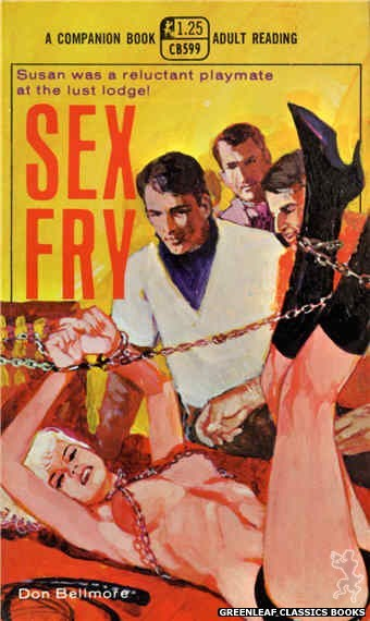 Companion Books CB599 - Sex Fry by Don Bellmore, cover art by Unknown (1969)