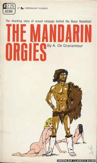 Greenleaf Classics GC385 - The Mandarin Orgies by A. De Granamour, cover art by Unknown (1969)
