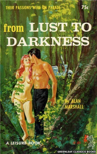 Leisure Books LB685 - From Lust To Darkness by Alan Marshall, cover art by Robert Bonfils (1965)