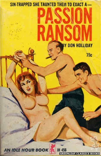 Idle Hour IH456 - Passion Ransom by Don Holliday, cover art by Unknown (1965)