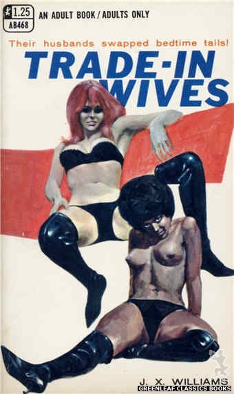 Adult Books AB468 - Trade-In Wives by J.X. Williams, cover art by Darrel Millsap (1969)