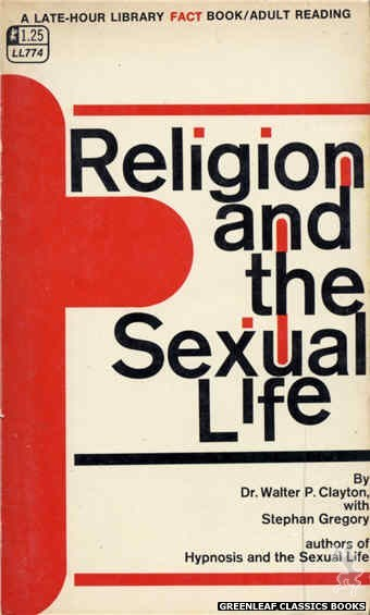 Late-Hour Library LL774 - Religion And The Sexual Life by Dr. Walter P. Clayton, cover art by Text Only (1968)