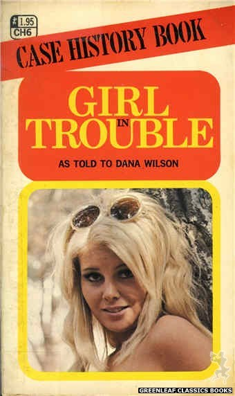 Case History CH6 - Girl In Trouble by Dana Wilson, cover art by Photo Cover (1972)