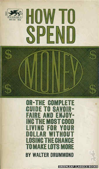 Regency Books RB318 - How To Spend Money by Walter Drummond, cover art by Terry Martin Rose (1963)