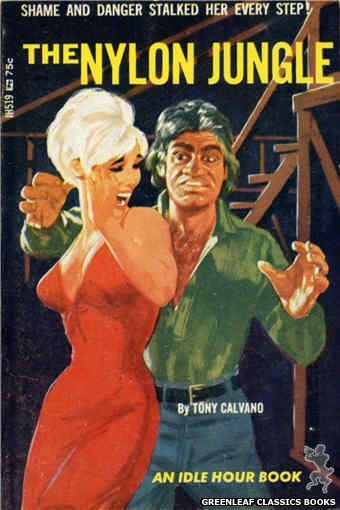 Idle Hour IH519 - The Nylon Jungle by Tony Calvano, cover art by Darrel Millsap (1966)