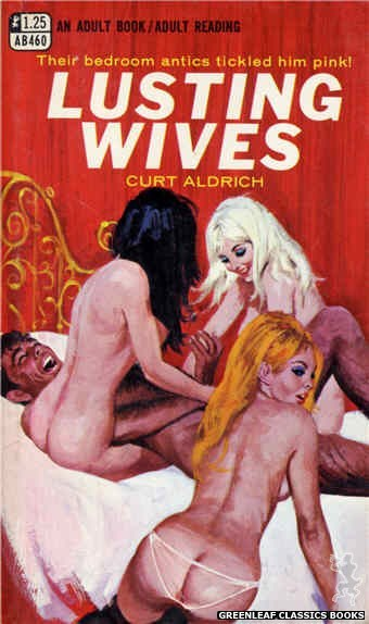 Adult Books AB460 - Lusting Wives by Curt Aldrich, cover art by Robert Bonfils (1968)