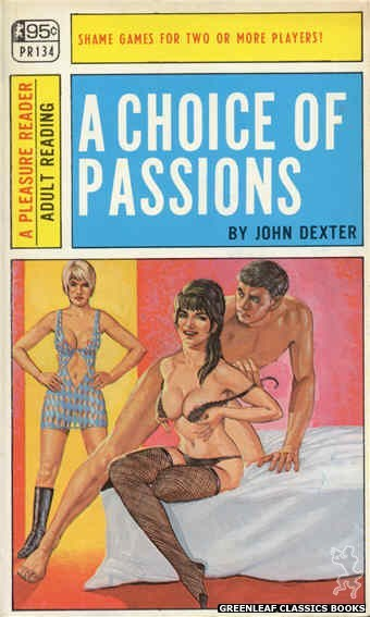 Pleasure Reader PR134 - A Choice Of Passions by John Dexter, cover art by Ed Smith (1967)