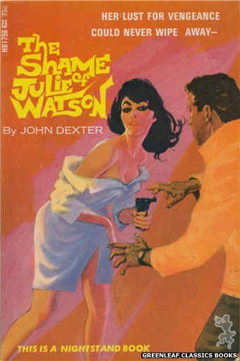 Nightstand Books NB1798 - The Shame of Julie Watson by John Dexter, cover art by Darrel Millsap (1966)