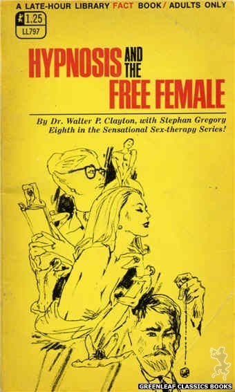 Late-Hour Library LL797 - Hypnosis And The Free Female by Dr. Walter P. Clayton, cover art by Unknown (1969)