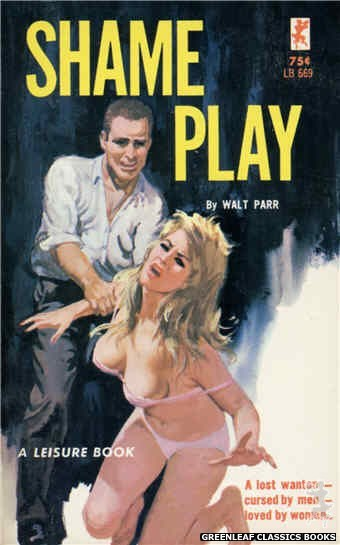 Leisure Books LB669 - Shame Play by Walt Parr, cover art by Robert Bonfils (1965)