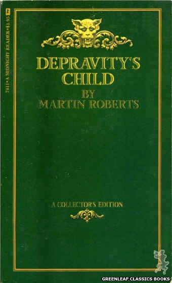 Midnight Reader 1974 MR7411 - Depravity's Child by Martin Roberts, cover art by Text + Decoration (1974)
