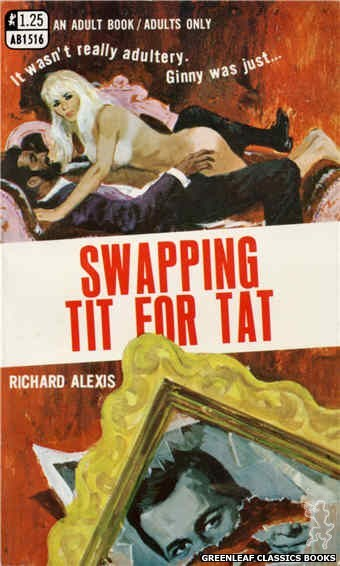 Adult Books AB1516 - Swapping Tit For Tat by Richard Alexis, cover art by Unknown (1970)