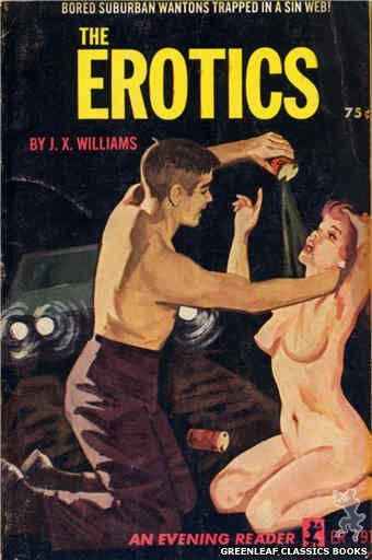 Evening Reader ER791 - The Erotics by J.X. Williams, cover art by Unknown (1965)