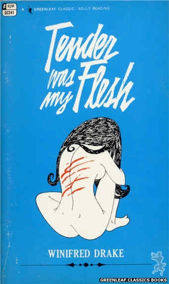 Greenleaf Classics GC241 - Tender Was My Flesh by Winifred Drake, cover art by Unknown (1967)
