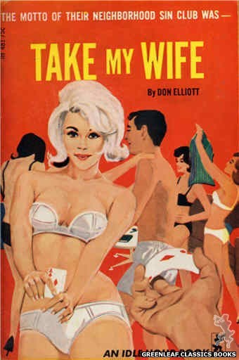 Idle Hour IH481 - Take My Wife by Don Elliott, cover art by Darrel Millsap (1966)