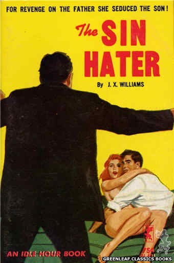 Idle Hour IH421 - The Sin Hater by J.X. Williams, cover art by Unknown (1964)