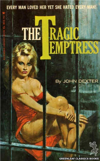 Ember Library EL 311 - The Tragic Temptress by John Dexter, cover art by Robert Bonfils (1965)
