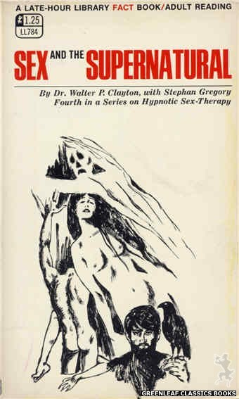 Late-Hour Library LL784 - Sex And The Supernatural by Dr. Walter P. Clayton, cover art by Unknown (1968)