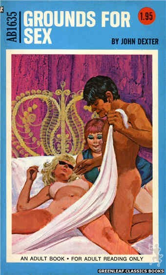Adult Books AB1635 - Grounds For Sex by John Dexter, cover art by Unknown (1972)