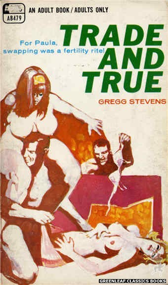 Adult Books AB479 - Trade And True by Gregg Stevens, cover art by Unknown (1969)