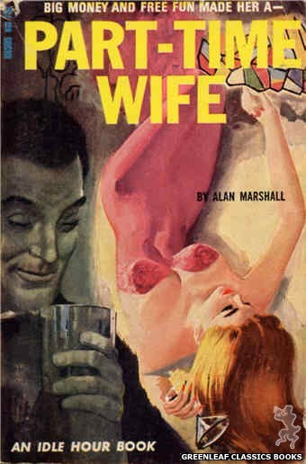 Idle Hour IH505 - Part-Time Wife by Alan Marshall, cover art by Unknown (1966)