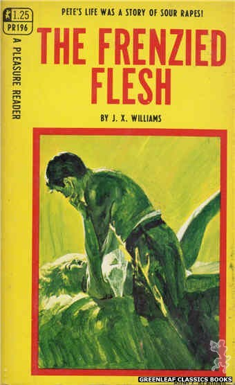 Pleasure Reader PR196 - The Frenzied Flesh by J.X. Williams, cover art by Robert Bonfils (1968)