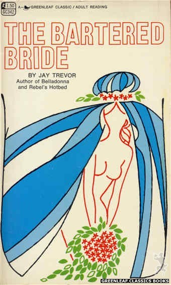 Greenleaf Classics GC342 - The Bartered Bride by Jay Trevor, cover art by Unknown (1968)