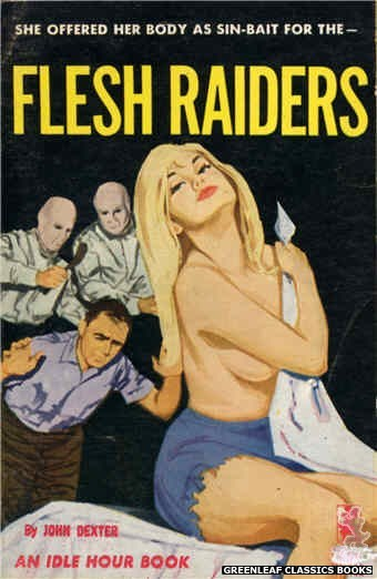 Idle Hour IH418 - Flesh Raiders by John Dexter, cover art by Unknown (1964)