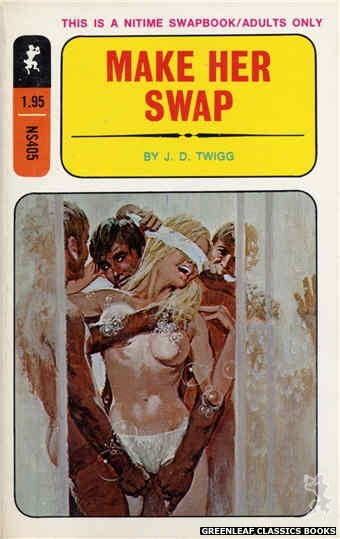 Nitime Swapbooks NS405 - Make Her Swap by J.D. Twigg, cover art by Robert Bonfils (1970)