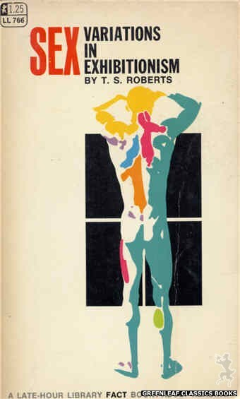 Late-Hour Library LL766 - Sex Variations In Exhibitionism by T.S. Roberts, cover art by Unknown (1968)