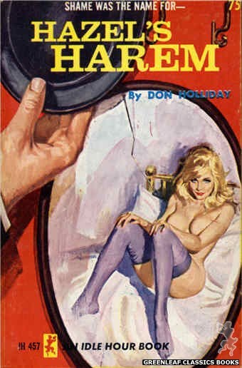 Idle Hour IH457 - Hazel's Harem by Don Holliday, cover art by Robert Bonfils (1965)