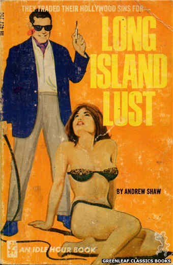 Idle Hour IH487 - Long Island Lust by Andrew Shaw, cover art by Unknown (1966)