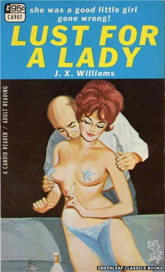 Candid Reader CA907 - Lust For A Lady by J.X. Williams, cover art by Unknown (1967)