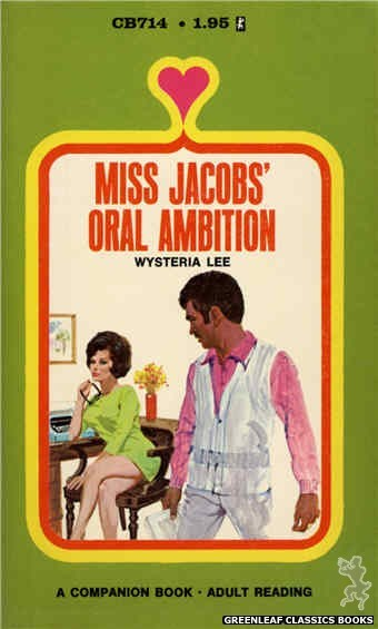 Companion Books CB714 - Miss Jacobs' Oral Ambition by Wysteria Lee, cover art by Unknown (1971)