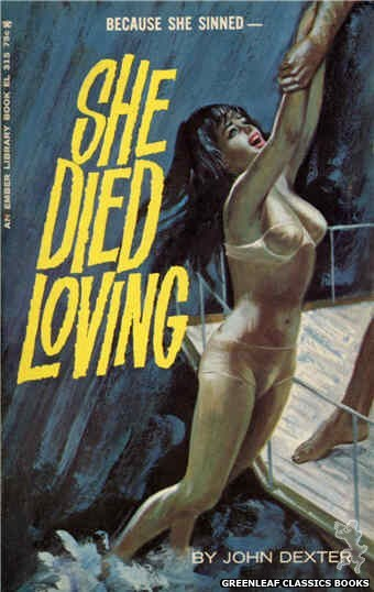 Ember Library EL 315 - She Died Loving by John Dexter, cover art by Robert Bonfils (1966)
