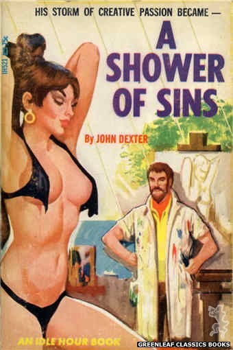 Idle Hour IH521 - A Shower of Sins by John Dexter, cover art by Unknown (1966)