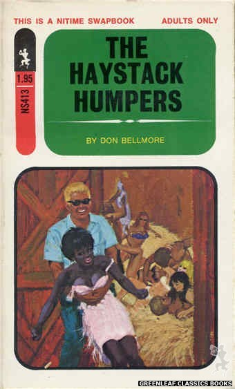 Nitime Swapbooks NS413 - The Haystack Humpers by Don Bellmore, cover art by Darrel Millsap (1971)