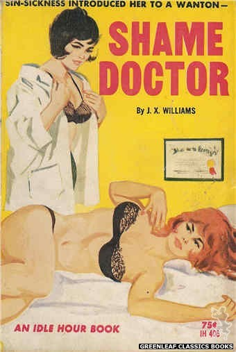 Idle Hour IH406 - Shame Doctor by J.X. Williams, cover art by Unknown (1964)
